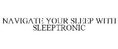NAVIGATE YOUR SLEEP WITH SLEEPTRONIC