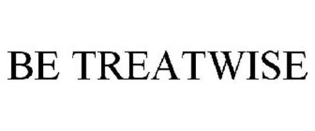 BE TREATWISE