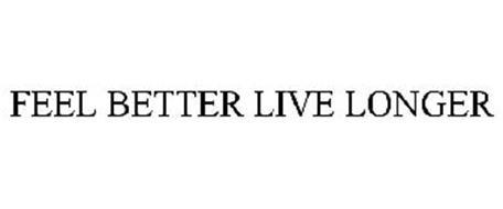 FEEL BETTER LIVE LONGER