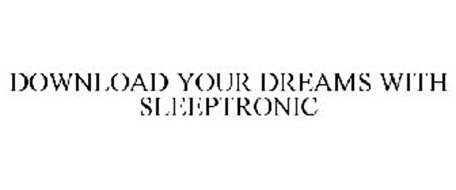 DOWNLOAD YOUR DREAMS WITH SLEEPTRONIC