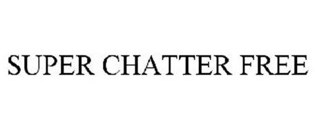 SUPER CHATTER FREE