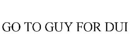 GO TO GUY FOR DUI