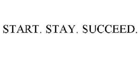 START. STAY. SUCCEED.