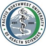 PACIFIC NORTHWEST UNIVERSITY OF HEALTH SCIENCES EST. 2005