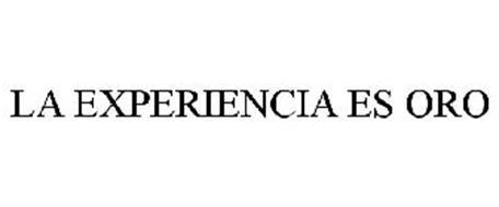 LA EXPERIENCIA ES ORO