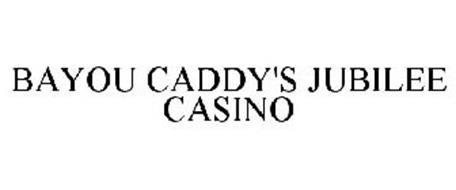 BAYOU CADDY'S JUBILEE CASINO