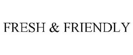 FRESH & FRIENDLY