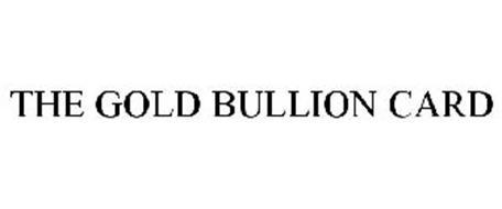 THE GOLD BULLION CARD