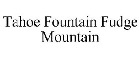 TAHOE FOUNTAIN FUDGE MOUNTAIN