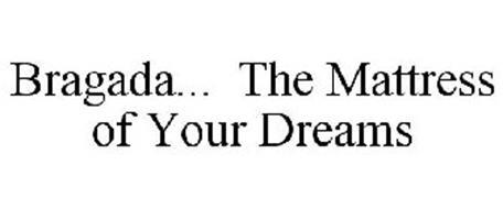 BRAGADA... THE MATTRESS OF YOUR DREAMS