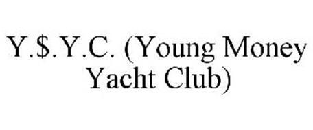 Y.$.Y.C. (YOUNG MONEY YACHT CLUB)