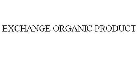 EXCHANGE ORGANIC PRODUCT