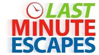 LAST MINUTE ESCAPES