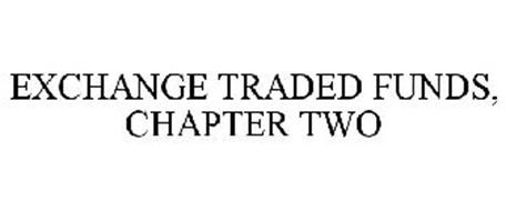 EXCHANGE TRADED FUNDS, CHAPTER TWO