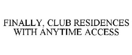 FINALLY, CLUB RESIDENCES WITH ANYTIME ACCESS
