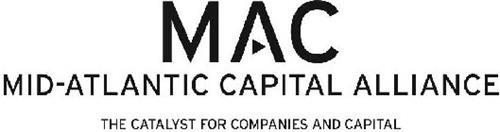 MAC MID-ATLANTIC CAPITAL ALLIANCE THE CATALYST FOR COMPANIES AND CAPITAL