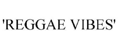 'REGGAE VIBES'