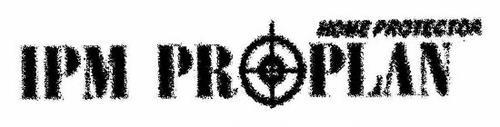 IPM PROPLAN HOME PROTECTOR