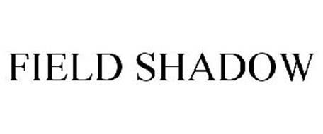 FIELD SHADOW
