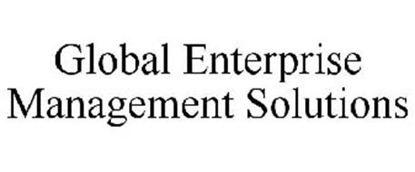 GLOBAL ENTERPRISE MANAGEMENT SOLUTIONS