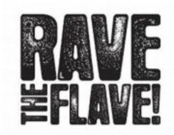 RAVETHEFLAVE!