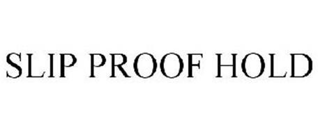 SLIP PROOF HOLD
