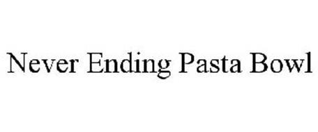 NEVER ENDING PASTA BOWL