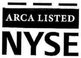 ARCA LISTED NYSE