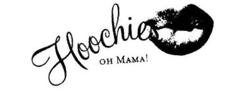 HOOCHIES OH MAMA!