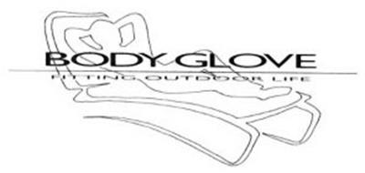 BODY GLOVE FITTING OUTDOOR LIFE