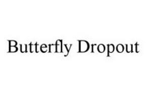 BUTTERFLY DROPOUT