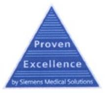 PROVEN EXCELLENCE BY SIEMENS MEDICAL SOLUTIONS