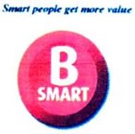 B SMART SMART PEOPLE GET MORE VALUE