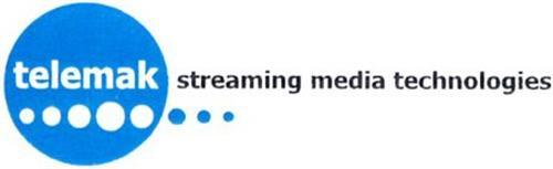 TELEMAK STREAMING MEDIA TECHNOLOGIES