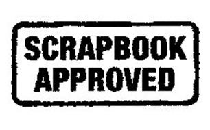 SCRAPBOOK APPROVED