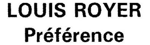 LOUIS ROYER PRÉFÉRENCE