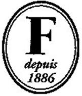 F DEPUIS 1886