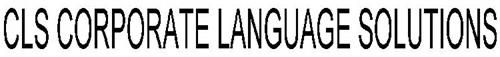 CLS CORPORATE LANGUAGE SOLUTIONS