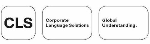 CLS CORPORATE LANGUAGE SOLUTIONS GLOBAL UNDERSTANDING.