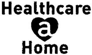 HEALTHCARE A HOME