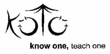 KOTO KNOW ONE, TEACH ONE
