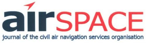 AIRSPACE JOURNAL OF THE CIVIL AIR NAVIGATION SERVICES ORGANISATION