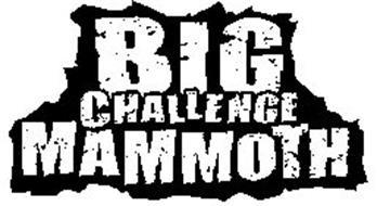 BIG CHALLENGE MAMMOTH