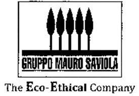 GRUPPO MAURO SAVIOLA THE ECO-ETHICAL COMPANY