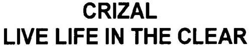 CRIZAL LIVE LIFE IN THE CLEAR