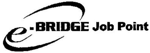 E.BRIDGE JOB POINT
