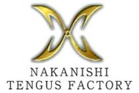X NAKANISHI TENGUS FACTORY