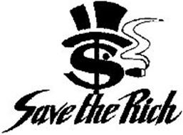 SAVE THE RICH