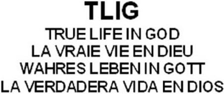 TLIG TRUE LIFE IN GOD LA VRAIE VIE EN DIEU WAHRES LEBEN IN GOTT LA VERDADERA VIDA EN DIOS
