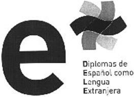E DIPLOMAS DE ESPAÑOL COMO LENGUA EXTRANJERA